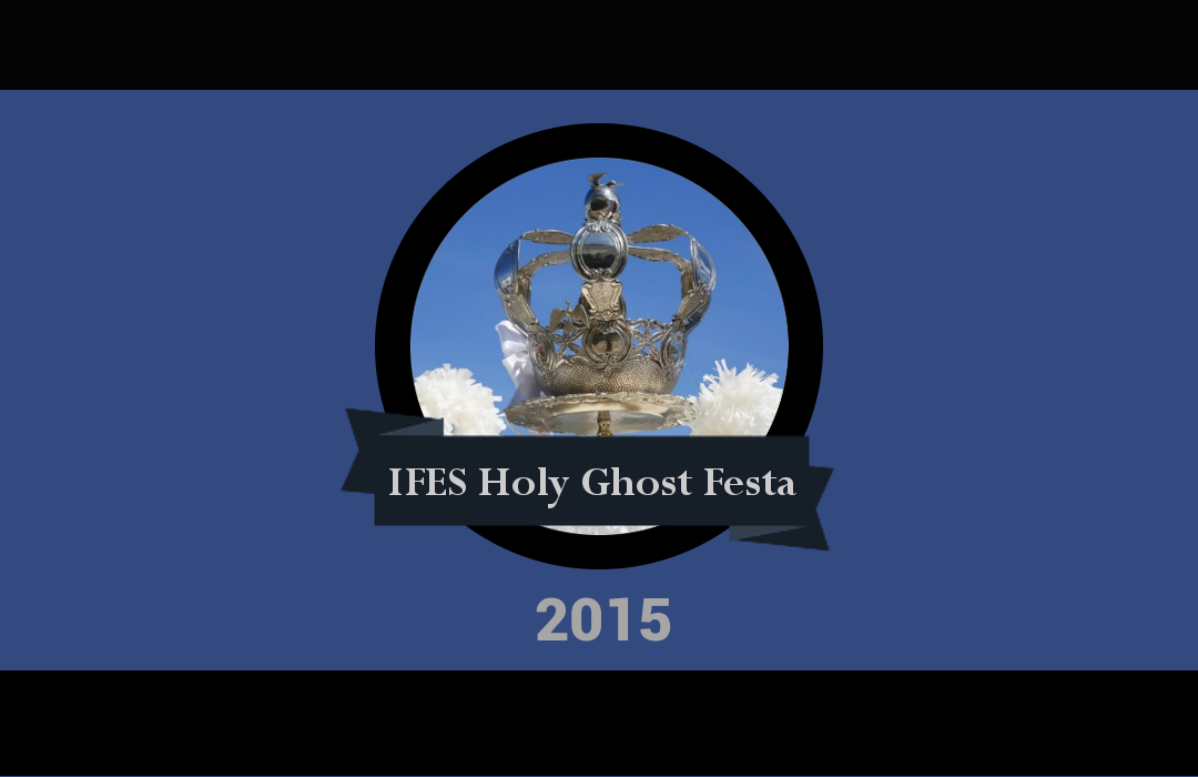 2015 IFES Holy Ghost Festival